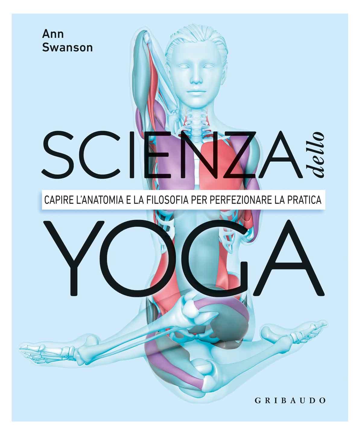 Scienza dello yoga - Ann Swanson - Gribaudo