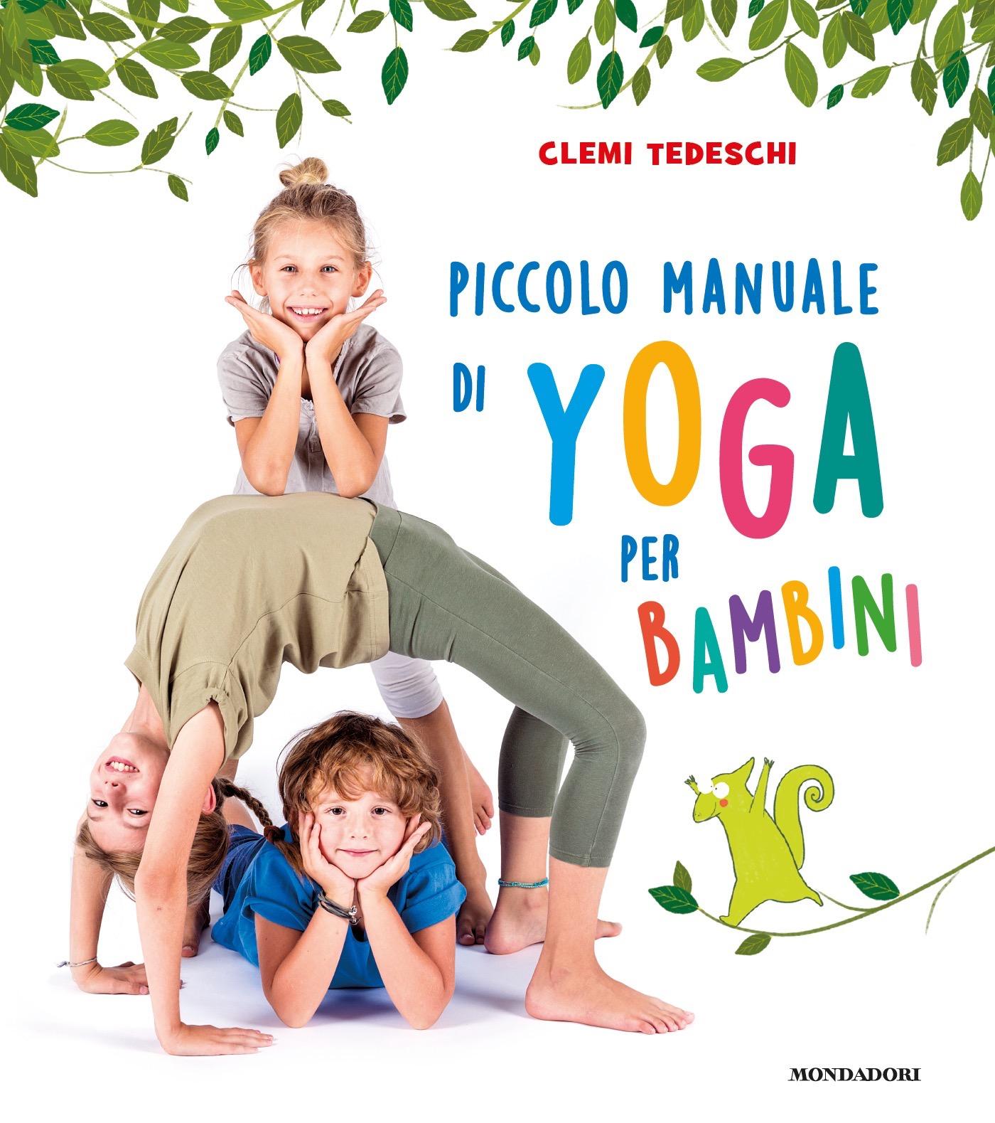 Piccolo manuale di yoga per bambini - Clemi Tedeschi - Mondadori